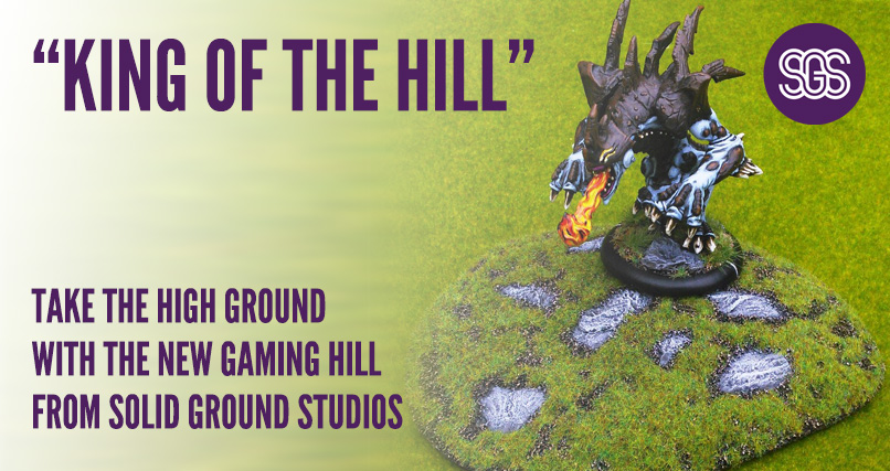 King of the hill - take the high ground with the new war gaming hill from Solid Ground Studios